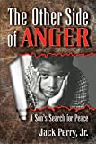 The Other Side of Anger: A Sons Search for Peace