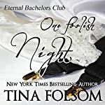 One Foolish Night: Eternal Bachelors Club, Book 4 | Tina Folsom