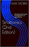 img - for Strattomics (2nd Edition): Developing Practical Strategies and Tactics for an Agile World book / textbook / text book