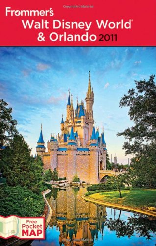 Frommer's Walt Disney World and Orlando 2011 (Frommer's Complete Guides)