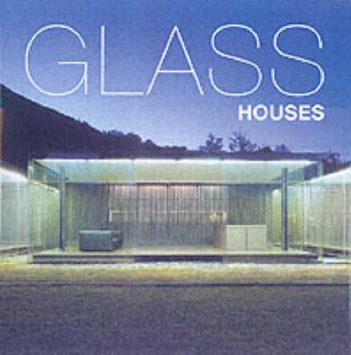 Glass Houses : The Home Interior and Exterior Design Ideas