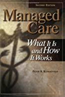 Managed Care: What It Is and How It Works,    by Kongstvedt
