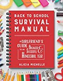 Back to School Survival Manual: A Girlfriend s Guide to an Organized and Successful Homeschool Year