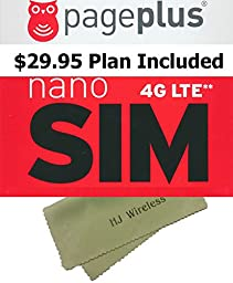 Page Plus Nano SIM Card with $29.95 Monthly Plan. PagePlus Nano Cut for Verizon iPhones 4G LTE SIM Prefunded Preloaded Activation Kit($29.95 Monthly Plan)