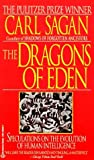 The Dragons of Eden: Speculations on the Evolution of Human Intelligence (0345346297) by Carl Sagan