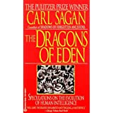 The Dragons of Eden: Speculations on the Evolution of Human Intelligence ~ Carl Sagan