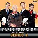 Cabin Pressure: The Complete Series 4 Radio/TV von John Finnemore Gesprochen von: AudioGO Ltd