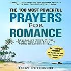 The 100 Most Powerful Prayers for Romance Hörbuch von Toby Peterson Gesprochen von: Denese Steele, John Gabriel