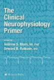 img - for The Clinical Neurophysiology Primer book / textbook / text book