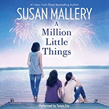 A Million Little Things Audiobook by Susan Mallery Narrated by Tanya Eby