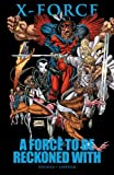 X-Force: A Force to be Reckoned With (0785149848) by Nicieza, Fabian