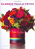 img - for Classic Paula Pryke: Timeless Floral Design (Mitchell Beazley Art & Design) book / textbook / text book