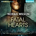 Fatal Hearts Audiobook by Norah Wilson Narrated by Alexander Cendese
