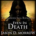Even In Death: Book 3 of 3 in The Starborn Saga (       UNABRIDGED) by Jason D. Morrow Narrated by Em Eldridge