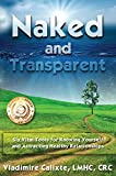 img - for Naked and Transparent: Six Vital Tools for Knowing Yourself and Attracting Healthy Relationships book / textbook / text book