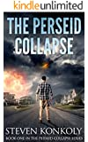 The Perseid Collapse: A Post Apocalyptic/Dystopian Thriller (The Perseid Collapse Series Book 1)