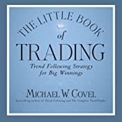 The Little Book of Trading: Trend Following Strategy for Big Winnings | [Michael Covel]