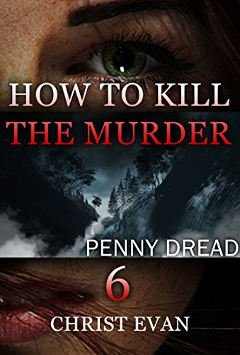 MYSTERY: How to kill the murderer  – Penny dread: (Mystery, Suspense, Thriller, Suspense Crime Thriller) (Suspense Thriller Mystery Collection)