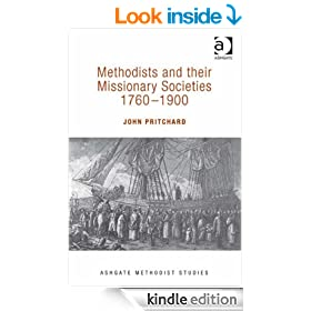 Methodists and their Missionary Societies 1760-1900 (Ashgate Methodist Studies Series)
