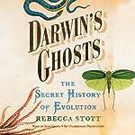 Darwin's Ghosts: The Secret History of Evolution | Rebecca Stott