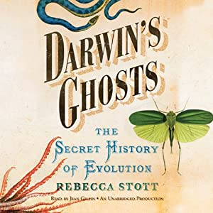 Darwin's Ghosts: The Secret History of Evolution | [Rebecca Stott]