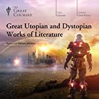 Great Utopian and Dystopian Works of Literature Lecture by  The Great Courses Narrated by Professor Pamela Bedore