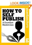 How to Self Publish: A Guardian Masterclass (Guardian Shorts)