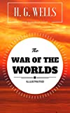 The War of the Worlds: By H. G. Wells: Illustrated (English Edition)