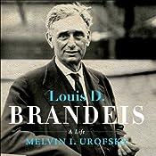 Louis D. Brandeis: A Life | [Melvin I Urofsky]