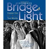 "Bridge of Light: Yiddish Film Between Two Worlds (Interfaces: Studies in Visual Culture)von ""J. Hoberman"""