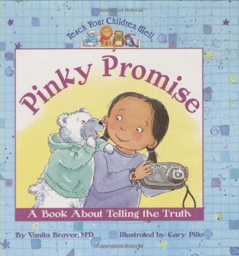 Pinky Promise: A Book About Telling the Truth (Teach Your Children Well)