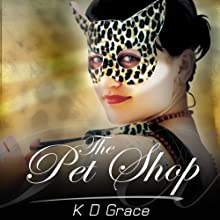 The Pet Shop (       UNABRIDGED) by K.D. Grace Narrated by Charlotte Lovering
