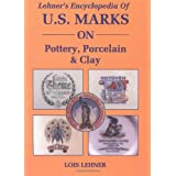 Lehner's Encyclopedia Of US Marks On Pottery, Porcelain Clay by Lehner, Lois Published by Collector Books 1st...