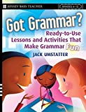 img - for Got Grammar? Ready-to-Use Lessons and Activities That Make Grammar Fun! book / textbook / text book