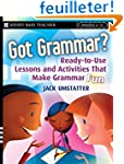 Got Grammar? Ready-to-Use Lessons and...
