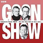 The Goon Show Compendium, Volume 12: Ten episodes of the classic BBC radio comedy series plus bonus features | Spike Milligan