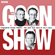 The Goon Show Compendium, Volume 12: Ten episodes of the classic BBC radio comedy series plus bonus features | Livre audio Auteur(s) : Spike Milligan Narrateur(s) : Spike Milligan, Harry Secombe, Peter Sellers