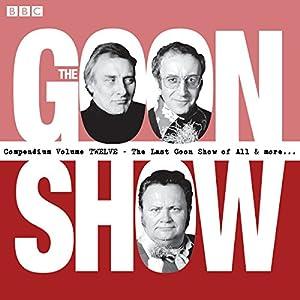 The Goon Show Compendium, Volume 12 Audiobook