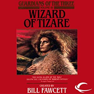 Wizard of Tizare: Guardians of the Three, Book 3 | [Matthew J. Costello]