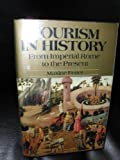 Tourism in History: From Imperial Rome to the Present