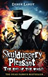 Derek Landy Skulduggery Pleasant: The End of the World