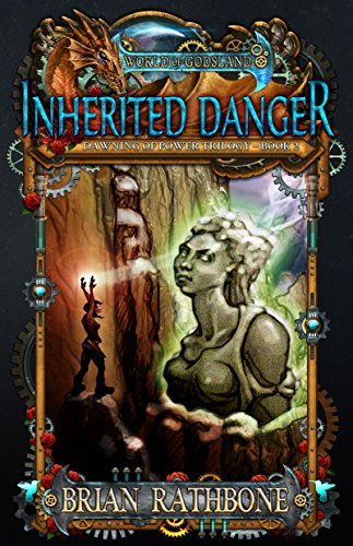 Inherited Danger (The Dawning of Power trilogy Book 2)