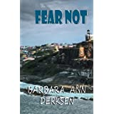 Fear Not (3rd book in the Wilton/Strait mystery series)by Barbara Ann Derksen