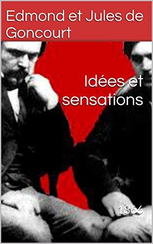 Edmond et Jules de Goncourt - Idées et sensations: 1866 (French Edition)