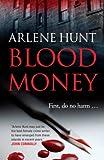 Arlene Hunt Blood Money