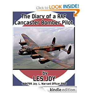 The Diary of a RAF Lancaster Bomber Pilot  by Les Joy