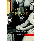 Gifts of War: A Novel ~ Mackenzie Ford