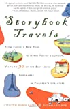 Storybook Travels: From Eloises New York to Harry Potters London, Visits to 30 of the Best-Loved Landmarks in Childrens Literature
