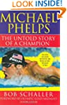 Michael Phelps: The Untold Story of a...