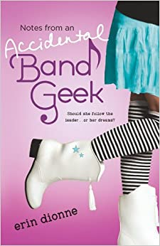 Notes From an Accidental Band Geek: Erin Dionne: 9780142422472: Amazon